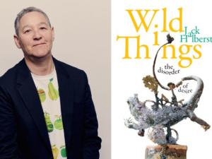 Mutual Attraction: Jack Halberstam's 'Wild Things: The Disorder of Desire'